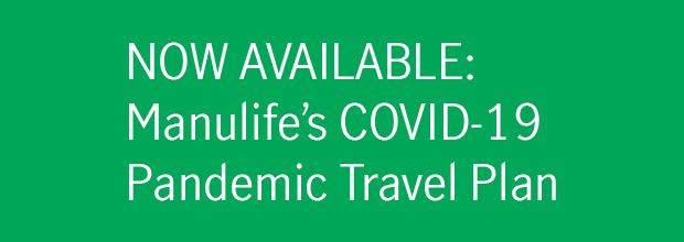 Now available: Manulife's COVID-19 Pandemic Travel Plan